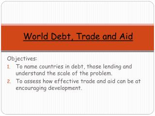 World Debt, Trade and Aid
