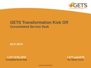 GETS Transformation Kick Off  Consolidated Service Desk