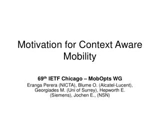 Motivation for Context Aware Mobility