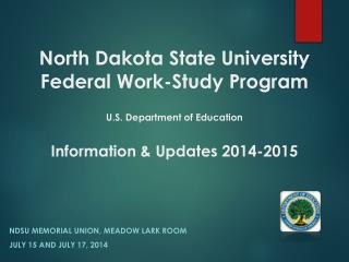 Ndsu memorial union, meadow lark room July 15 and  july  17, 2014
