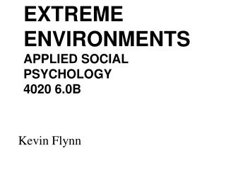 EXTREME ENVIRONMENTS APPLIED SOCIAL PSYCHOLOGY  4020 6.0B