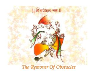 The Remover Of Obstacles