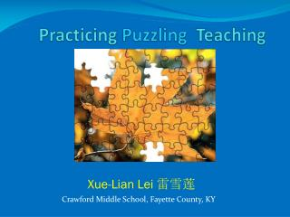 Practicing  Puzzling   Teaching