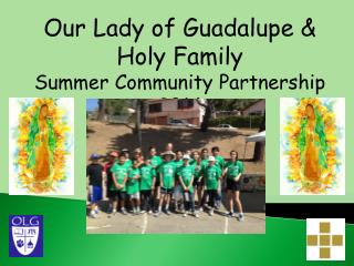 Our Lady of Guadalupe &  Holy Family  Summer Community Partnership 2014