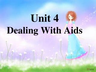 Unit 4  Dealing With Aids