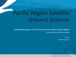 Pacific Region Satellite Ground Stations