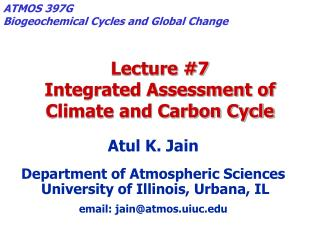 Lecture #7  Integrated Assessment of  Climate and Carbon Cycle