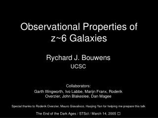 Observational Properties of z~6 Galaxies