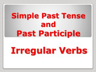 Simple Past Tense and Past Participle