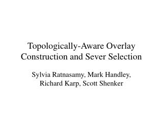 Topologically-Aware Overlay Construction and Sever Selection