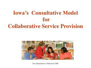 Iowa's  Consultative Model  for  Collaborative Service Provision