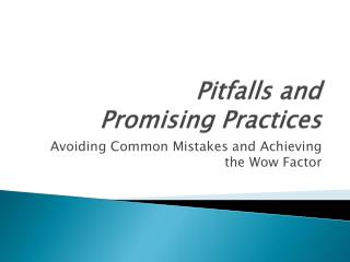 Pitfalls and  Promising Practices
