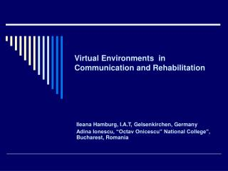 Virtual Environments  in Communication and Rehabilitation