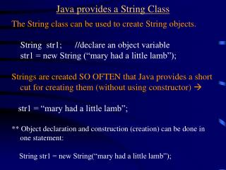 Java provides a String Class
