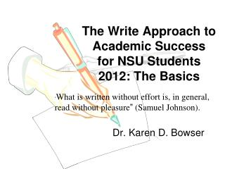 The Write Approach to Academic Success for NSU Students 2012: The Basics