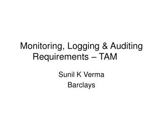 Monitoring, Logging & Auditing Requirements – TAM