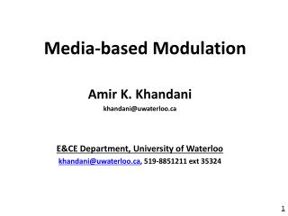 Amir K. Khandani khandani@uwaterloo E&CE Department, University of Waterloo