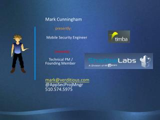 Mark Cunningham   presently:  Mobile Security Engineer