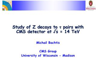Study of Z decays to  τ  pairs with CMS detector at  √ s = 14 TeV