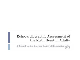 Echocardiographic Assessment of the Right Heart in Adults