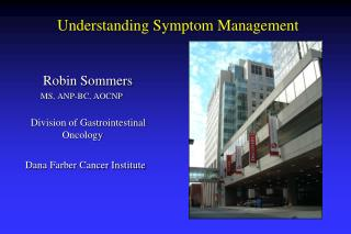 Robin Sommers        MS, ANP-BC, AOCNP   Division of Gastrointestinal     	    Oncology