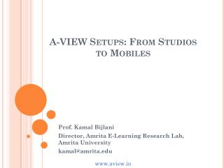 A-VIEW Setups: From Studios to Mobiles