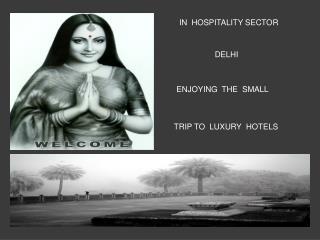 Trip to Hotels of Delhi