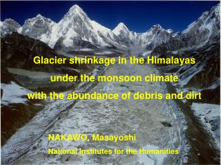 Glacier shrinkage in the Himalayas under the monsoon climate