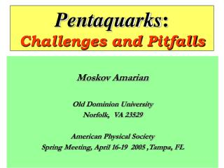 Pentaquarks : Challenges and Pitfalls