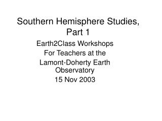 Southern Hemisphere Studies, Part 1