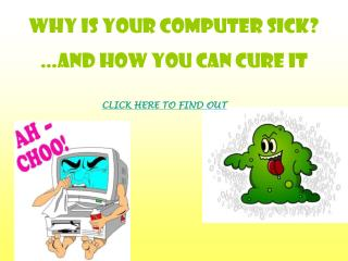 Why is your computer sick? …And how you can cure it