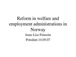 Reform in welfare and employment administrations in Norway