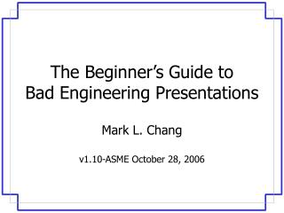 The Beginner's Guide to Bad Engineering Presentations