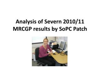 Analysis of Severn 2010/11 MRCGP results by SoPC Patch