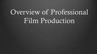 Overview of Professional Film Production