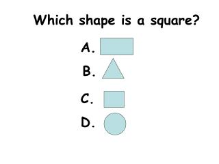 Which shape is a square?