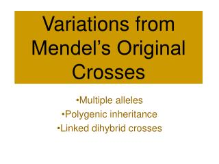 Variations from Mendel's Original Crosses
