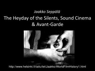 The Heyday of the Silents, Sound Cinema  & Avant-Garde