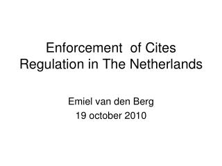 Enforcement  of Cites Regulation in The Netherlands