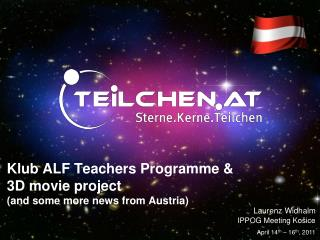 Klub ALF Teachers Programme & 3D movie project  (and some more news from Austria)