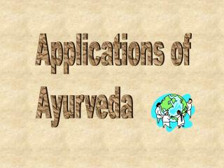Applications of Ayurveda
