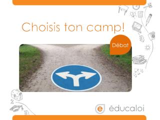 Choisis ton camp!