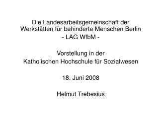 Die Landesarbeitsgemeinschaft der Werkstätten für behinderte Menschen Berlin - LAG WfbM -