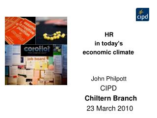 HR                 in today's          economic climate John Philpott CIPD