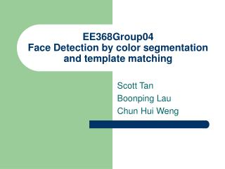 EE368Group04 Face Detection by color segmentation and template matching