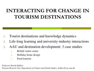 INTERACTING FOR CHANGE IN TOURISM DESTINATIONS