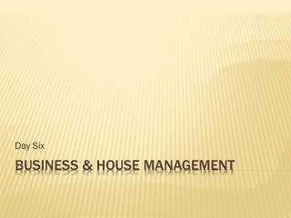 Business & house management