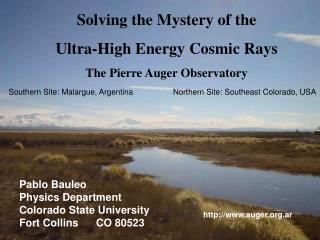 Solving the Mystery of the  Ultra-High Energy Cosmic Rays The Pierre Auger Observatory