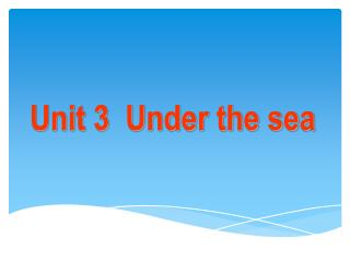 Unit 3  Under the sea