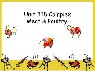 Unit 318 Complex  Meat & Poultry.